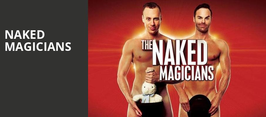 Naked Magicians, Rinker Playhouse, West Palm Beach