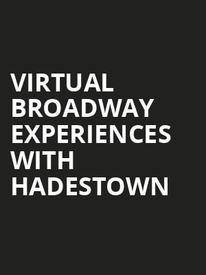 Virtual Broadway Experiences with HADESTOWN, Virtual Experiences for West Palm Beach, West Palm Beach